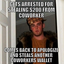 Unfortunately I work with this scumbag He took  altogether