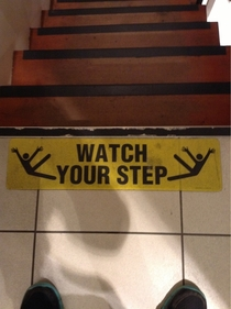 Watch your step But if you do fall do it fabulously