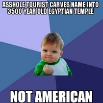 We arent the only asshole tourists out there anymore