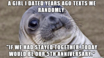 We dated for way less than a year
