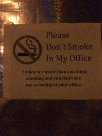 well thats one way to ask people not to smoke