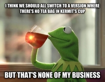 What goes through my head when people accuse Lipton Tea of creating the Kermit meme as a publicity stunt