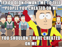What I think every time my ex tells me to stop telling people she cheated on me