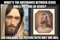Whats the difference between Jesus and a pic of Jesus