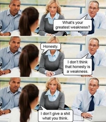Whats your greatest weakness