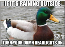 When its raining its illegal to drive with your headlights off in most of states and is best practice literally everywhere to drive with them on