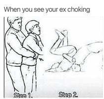 When you see your ex choking