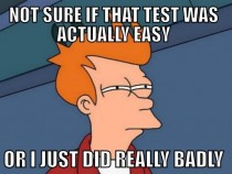 Whenever I take an easy test