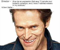 William Dafoe is a great actor
