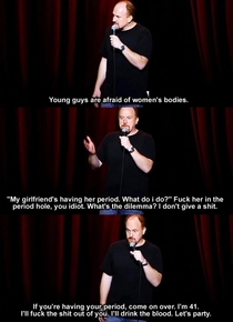 Wisdom from the great mind of Louis CK