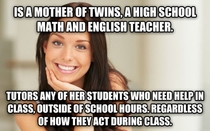 With rAdviceAnimals scattered with horrible teacher memes I feel my cousin is a breath of fresh air