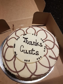 Workmates helped me out after a back injury Didnt want the thank cheese cake to be too sentimental