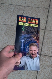 Wtf found a brochure for this place called dad land