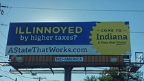 You know things are getting bad in Illinois when we start getting billboards for Indiana