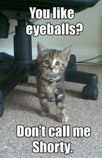 You like eyeballs