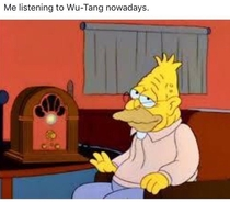 Young Girl at my work asked what I was listening to after the shop was closed and told her Wu-Tang She replied with Cool Old school hip hop
